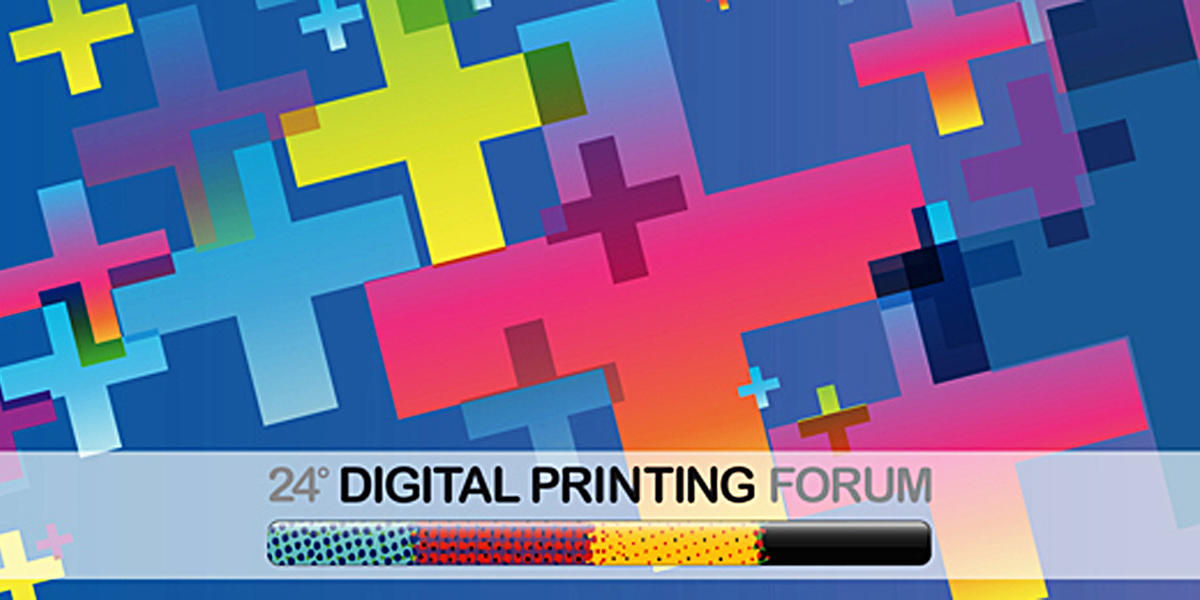 24° DIGITAL PRINTING FORUM